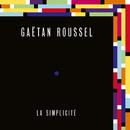 La Simplicité (Radio Edit)/Gaëtan Roussel
