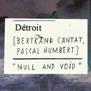 Null And Void/Détroit