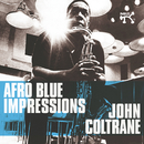 Afro Blue Impressions [Remastered & Expanded]/John Coltrane