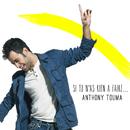 Si Tu N'As Rien A Faire…/Anthony Touma