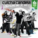 Schöne Neue Welt/Culcha Candela