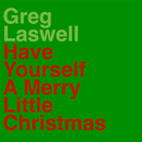 Have Yourself A Merry Little Christmas/Greg Laswell