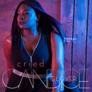 Cried/Candice Glover