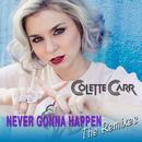 Never Gonna Happen (The Remixes)/Colette Carr