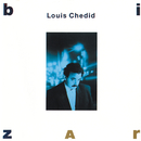 Bizarre/Louis Chedid