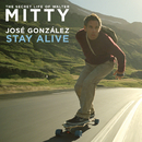 Stay Alive (From The Secret Life Of Walter Mitty)/José González