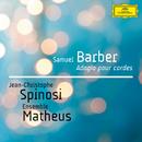 Adagio pour cordes/Jean-Christophe Spinosi, Ensemble Matheus