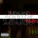 Know Bout Me (feat. JAY Z, Drake, James Fauntleroy)/Timbaland