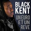 Un Euro Et Un Rêve/Black Kent