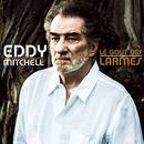 Le Goût Des Larmes/Eddy Mitchell