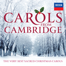 Carols From Cambridge: The Very Best Sacred Christmas Carols/The Choir of King's College, Cambridge, Choir of Clare College, Cambridge