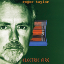 Electric Fire/Roger Taylor