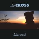 Blue Rock/The Cross