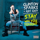 Stay With You Tonight (feat. Riff Raff)/Clinton Sparks