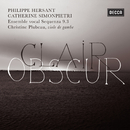 Philippe Hersant : Clair Obscur/Ensemble Vocal Sequenza 9.3, Catherine Simonpietri