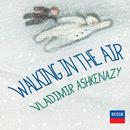 Walking In The Air/Vladimir Ashkenazy