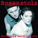 Soubrette werd' ich nie (Remastered)/Rosenstolz
