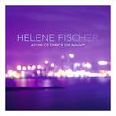 Atemlos durch die Nacht (The Radio Mixes)/Helene Fischer