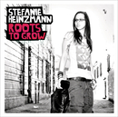 Roots To Grow/Stefanie Heinzmann