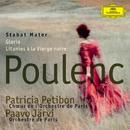 Poulenc: Stabat Mater; Gloria; Litanies à la Vierge noire/Patricia Petibon, Orchestre de Paris, Paavo Järvi, Choeur de l'Orchestre de Paris