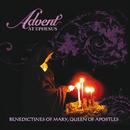 Advent At Ephesus/Benedictines Of Mary, Queen Of Apostles