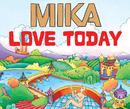 Love Today (Moto Blanco Radio Edit)/MIKA