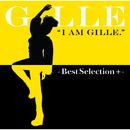 I AM GILLE. -Best Selection +-/GILLE