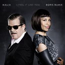 I Feel It Like You/Malia, Boris Blank