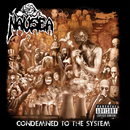 Condemned To The System/Nausea