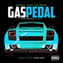 Gas Pedal (Dave Audé Remixes) (feat. Iamsu!)/Sage The Gemini