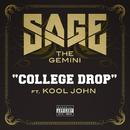 College Drop (feat. Kool John)/Sage The Gemini