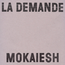 La Demande/Mokaiesh