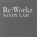 Re: Workz/Sandy Lam