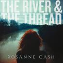 The River & The Thread/Rosanne Cash