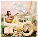 Cross The Border/ジェイミン