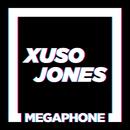 Megaphone/Xuso Jones