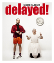Delayed!/Ojete Calor