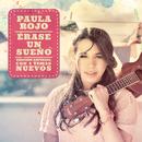 Érase Un Sueño/Paula Rojo