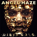Dirty Gold/Angel Haze