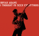 I Thought I'd Seen Everything (e-single)/Bryan Adams