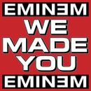 We Made You/Eminem