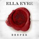 Deeper/Ella Eyre