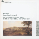 Boyce: 8 Symphonies, Op.2/The Academy of Ancient Music, Christopher Hogwood