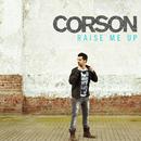 Raise Me Up (Je respire encore)/Corson