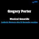 Musical Genocide (Remix)/Gregory Porter