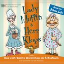 04: Das verträumte Würstchen im Schlafrock/Lady Muffin & Herr Klops