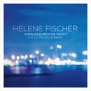 Atemlos durch die Nacht (The Extended Remixes)/Helene Fischer