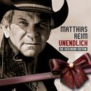 Unendlich - Die Geschenk-Edition/Matthias Reim