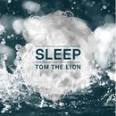 Sleep (Deluxe)/Tom The Lion