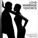 Love, Marriage  & Divorce/Toni Braxton, Babyface